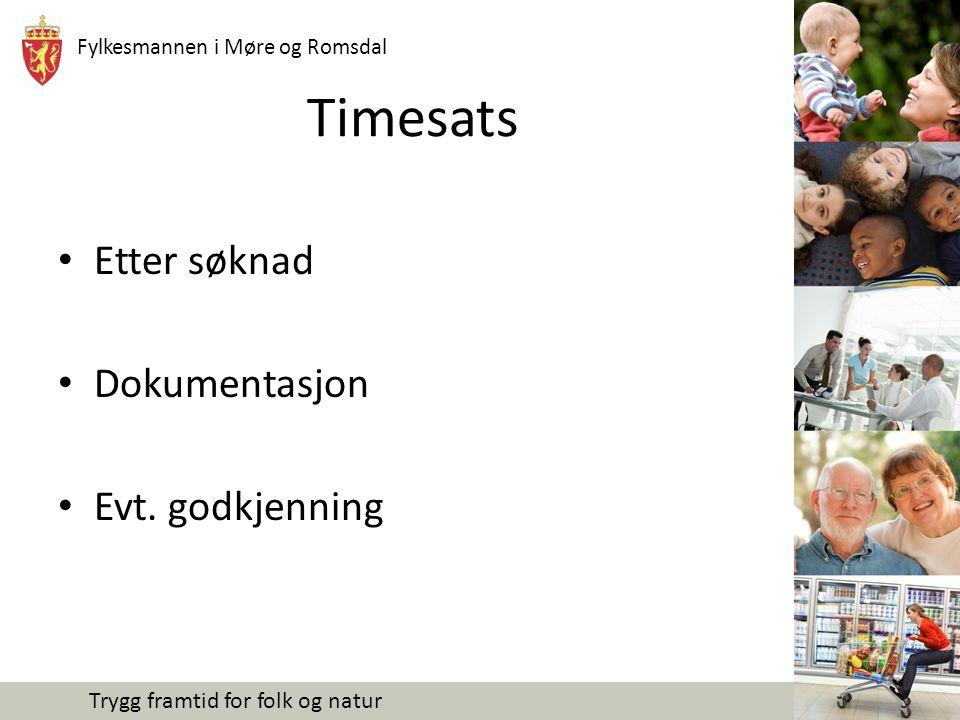 Timesats Etter søknad Dokumentasjon Evt. godkjenning