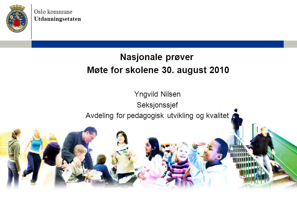 Nasjonale prøver Møte for skolene 30. august 2010