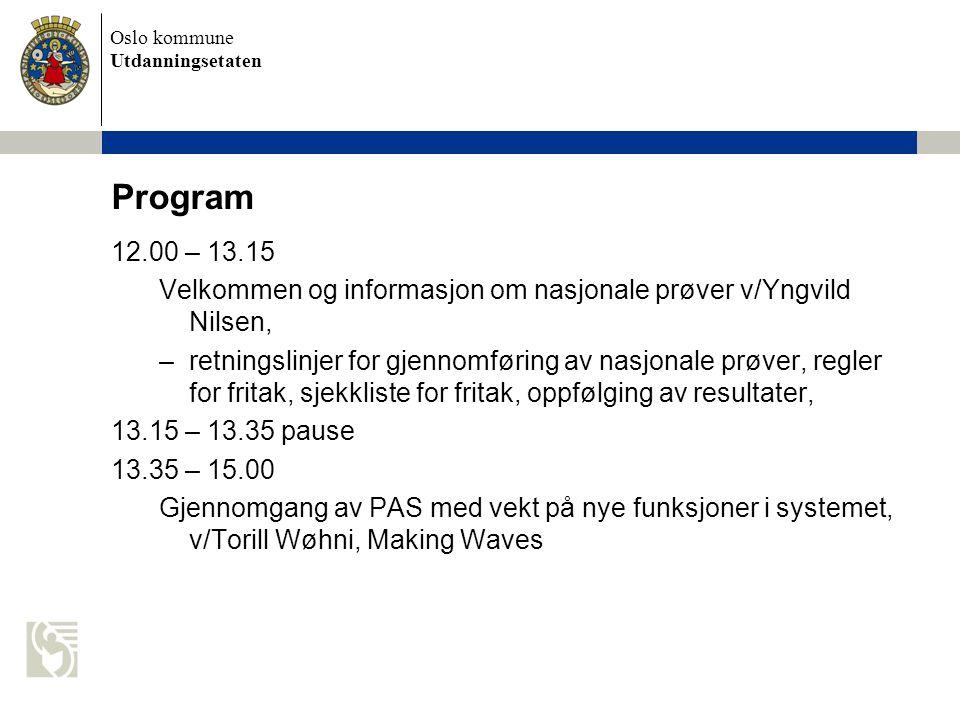 Program 12.00 – 13.15. Velkommen og informasjon om nasjonale prøver v/Yngvild Nilsen,