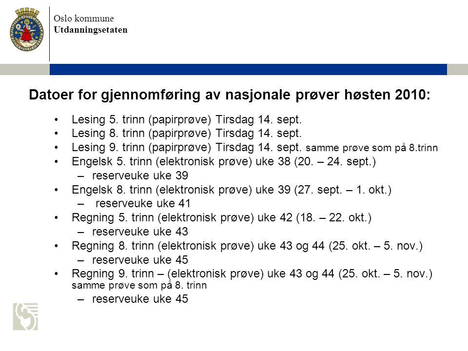 Datoer for gjennomføring av nasjonale prøver høsten 2010: