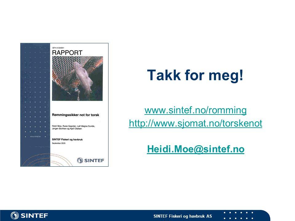 Takk for meg! www.sintef.no/romming http://www.sjomat.no/torskenot