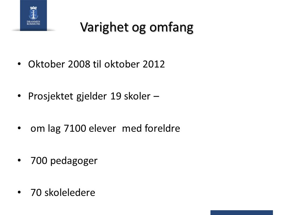 Varighet og omfang Oktober 2008 til oktober 2012