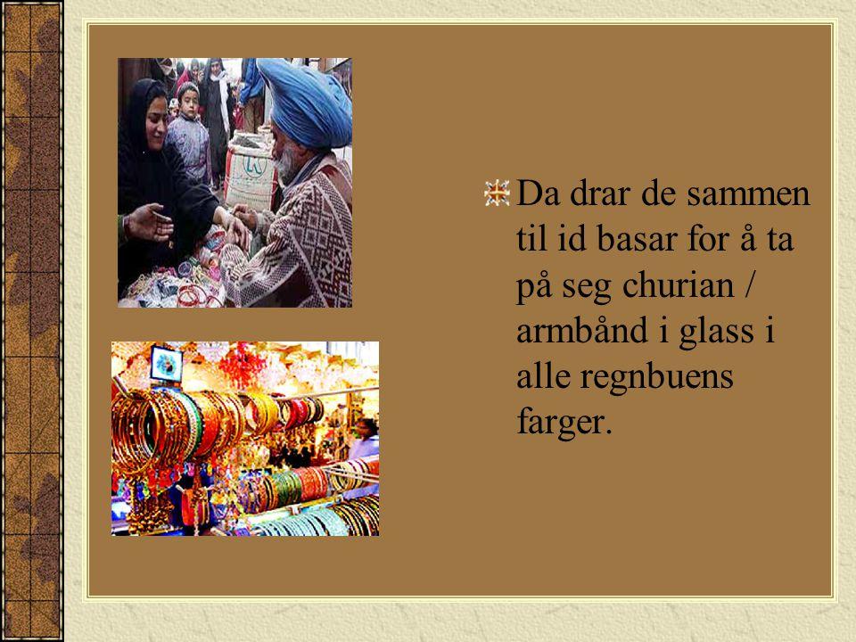 Da drar de sammen til id basar for å ta på seg churian / armbånd i glass i alle regnbuens farger.