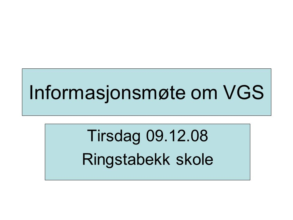 Informasjonsmøte om VGS