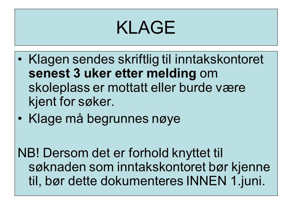 KLAGE Klagen sendes skriftlig til inntakskontoret senest 3 uker etter melding om skoleplass er mottatt eller burde være kjent for søker.