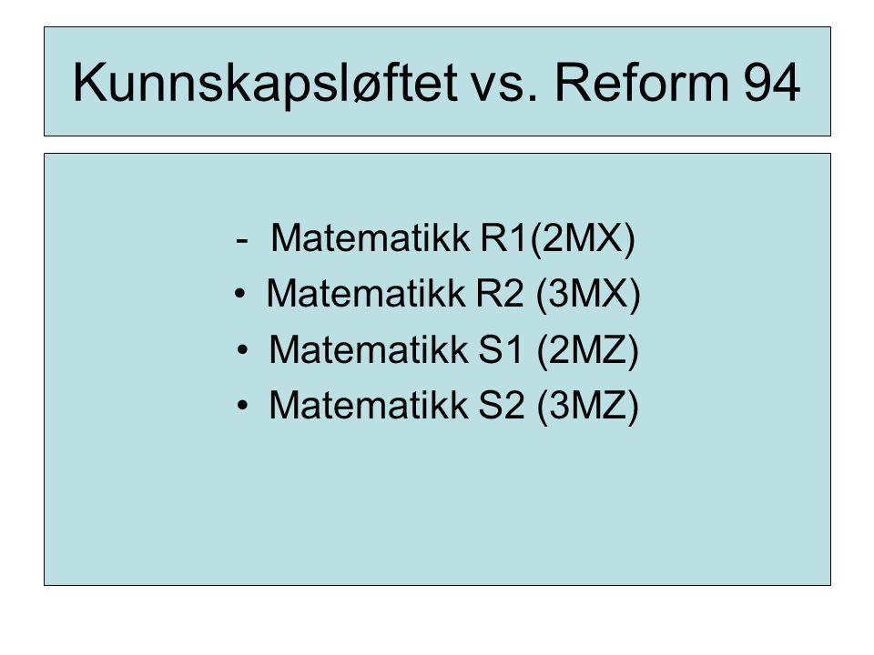 Kunnskapsløftet vs. Reform 94