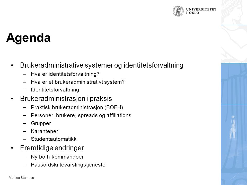 Agenda Brukeradministrative systemer og identitetsforvaltning