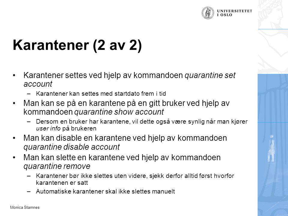 Karantener (2 av 2) Karantener settes ved hjelp av kommandoen quarantine set account. Karantener kan settes med startdato frem i tid.