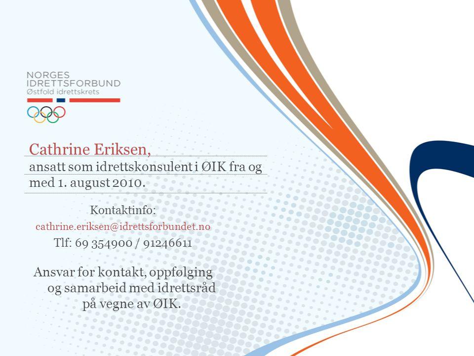 Cathrine Eriksen, ansatt som idrettskonsulent i ØIK fra og med 1