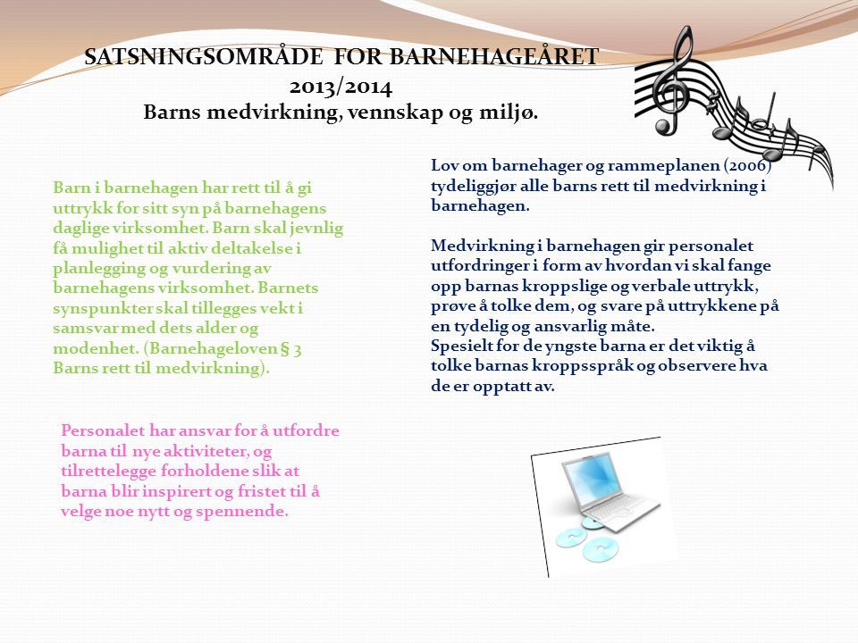 SATSNINGSOMRÅDE FOR BARNEHAGEÅRET 2013/2014