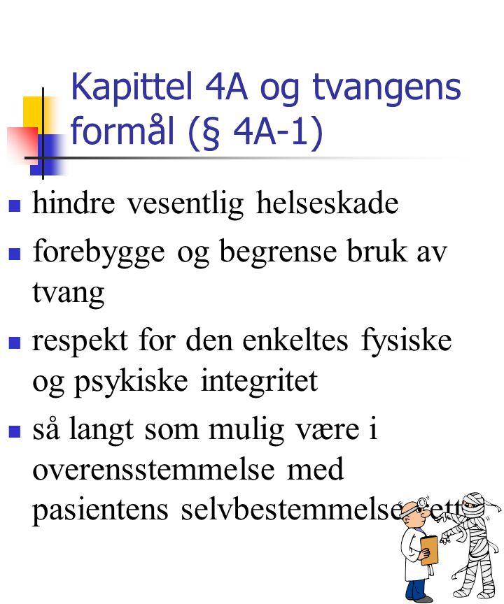 Kapittel 4A og tvangens formål (§ 4A-1)