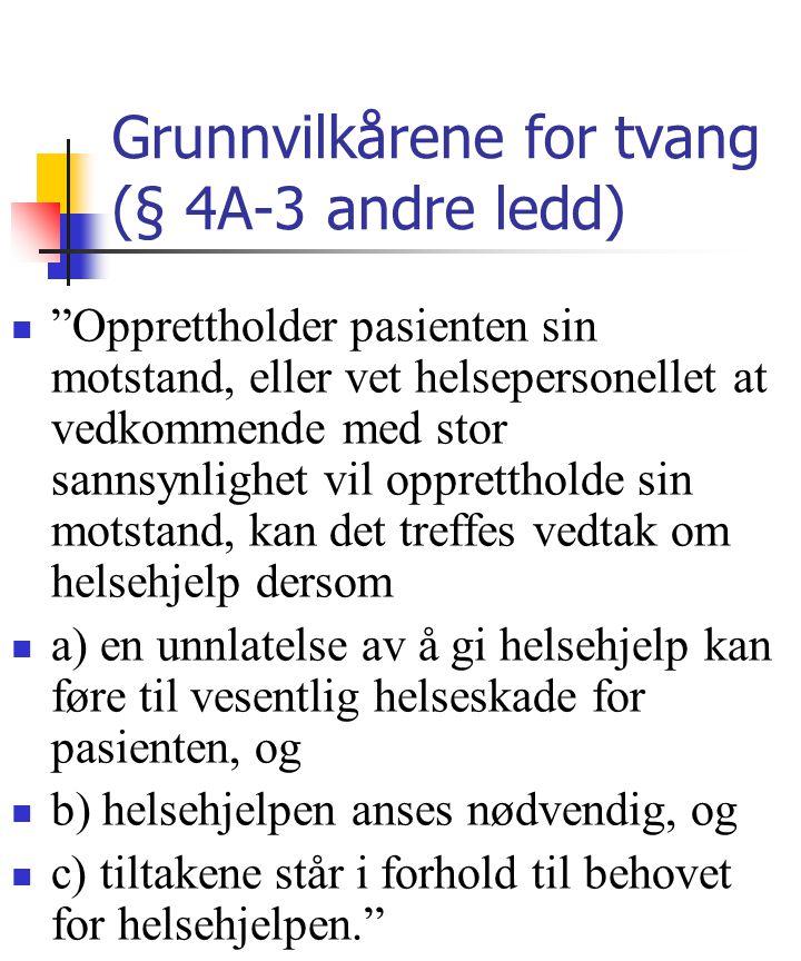 Grunnvilkårene for tvang (§ 4A-3 andre ledd)