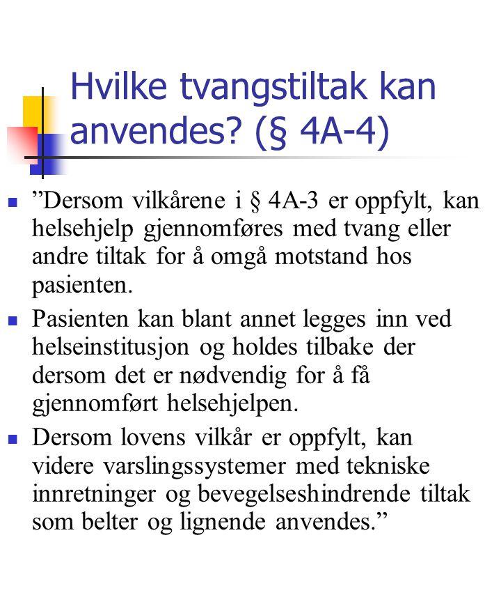 Hvilke tvangstiltak kan anvendes (§ 4A-4)