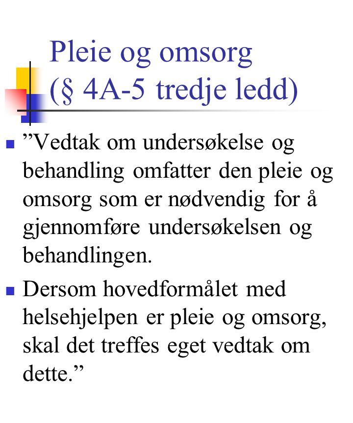 Pleie og omsorg (§ 4A-5 tredje ledd)
