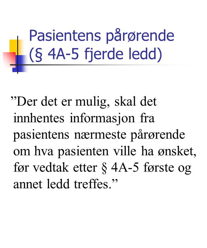 Pasientens pårørende (§ 4A-5 fjerde ledd)
