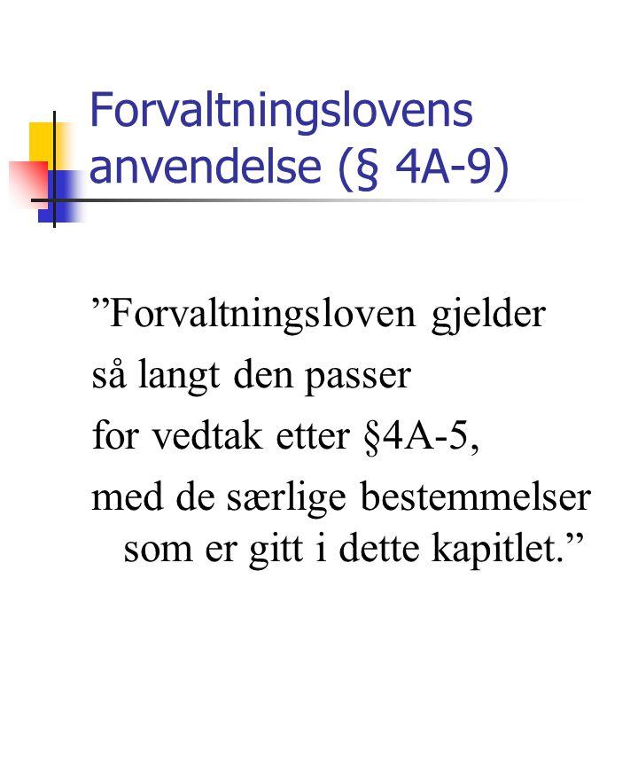 Forvaltningslovens anvendelse (§ 4A-9)