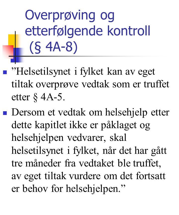 Overprøving og etterfølgende kontroll (§ 4A-8)