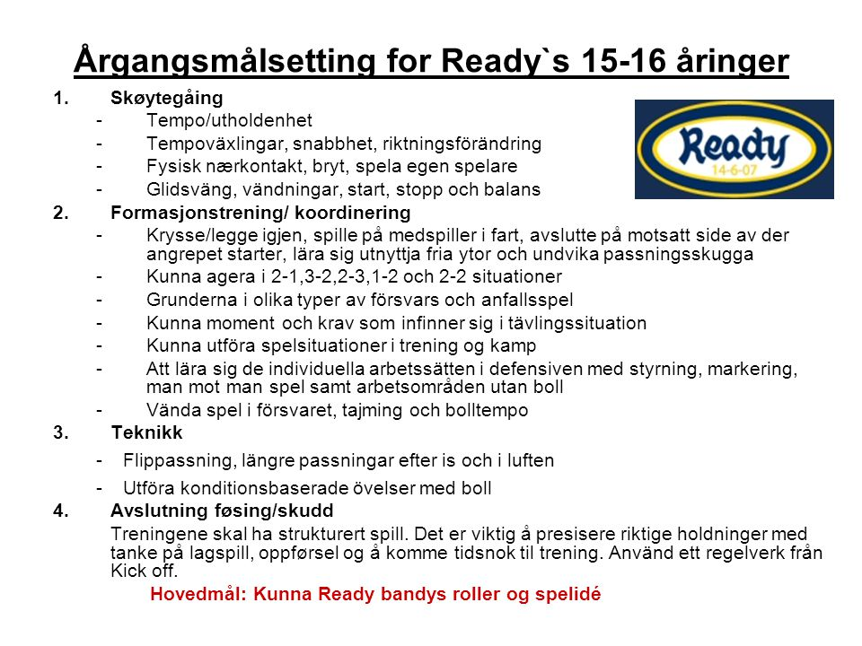 Årgangsmålsetting for Ready`s 15-16 åringer
