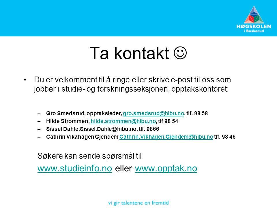 Ta kontakt  www.studieinfo.no eller www.opptak.no