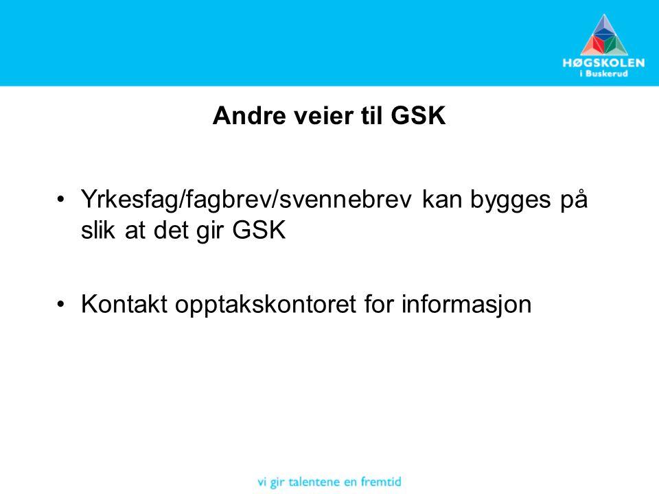 Andre veier til GSK Yrkesfag/fagbrev/svennebrev kan bygges på slik at det gir GSK.
