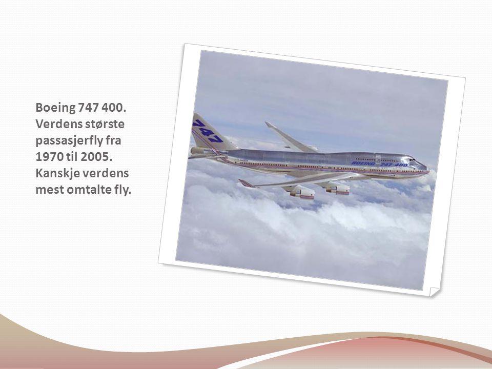 Boeing 747 400. Verdens største passasjerfly fra 1970 til 2005