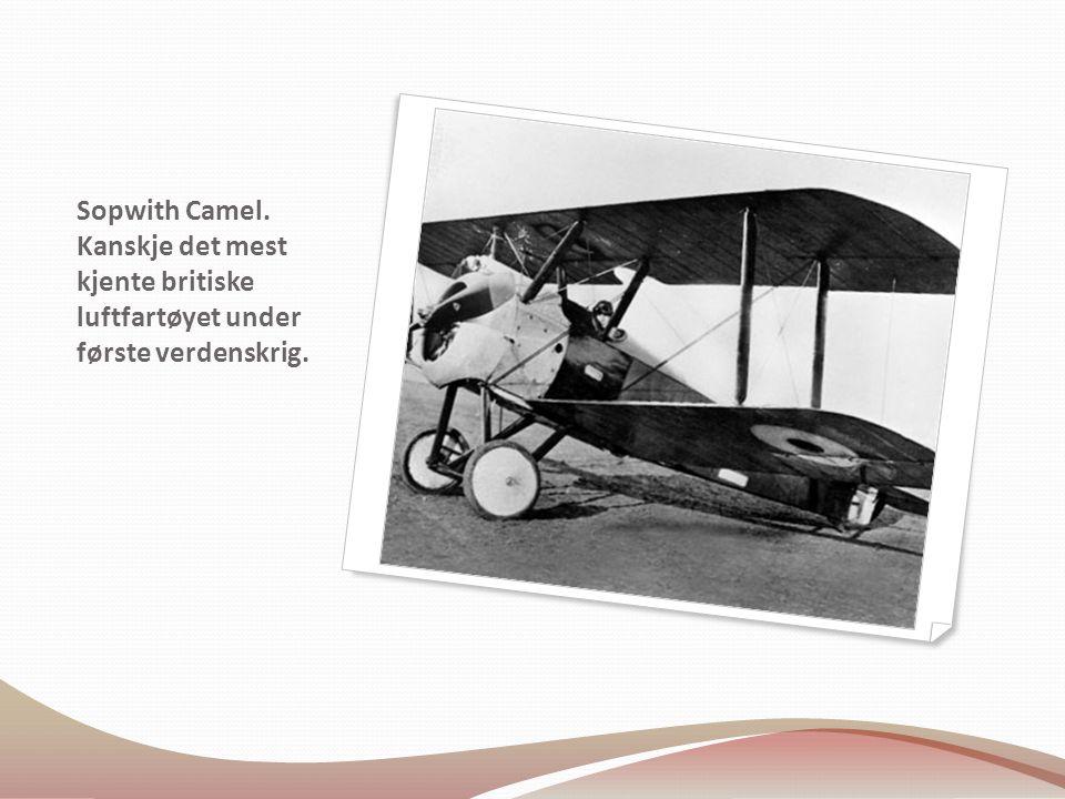 Sopwith Camel. Kanskje det mest kjente britiske luftfartøyet under første verdenskrig.