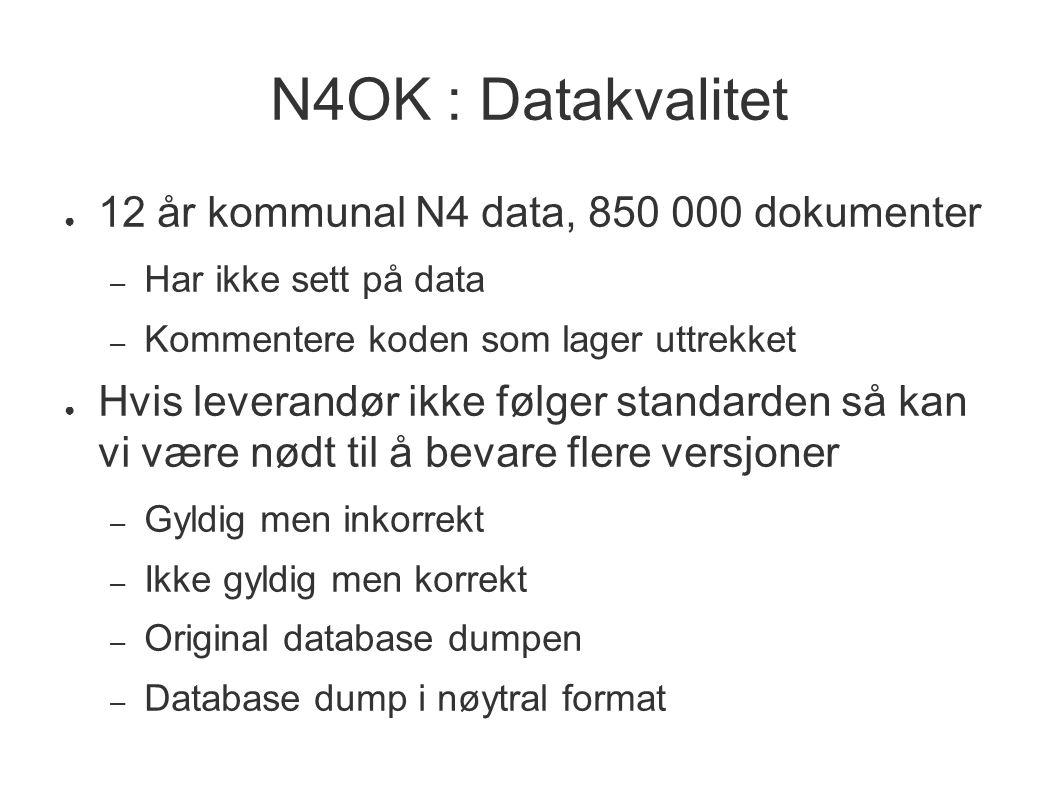 N4OK : Datakvalitet 12 år kommunal N4 data, 850 000 dokumenter