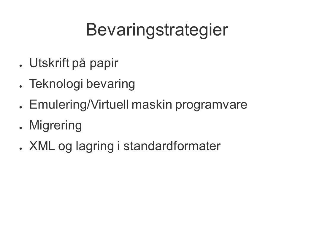 Bevaringstrategier Utskrift på papir Teknologi bevaring