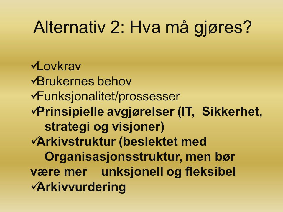 Alternativ 2: Hva må gjøres