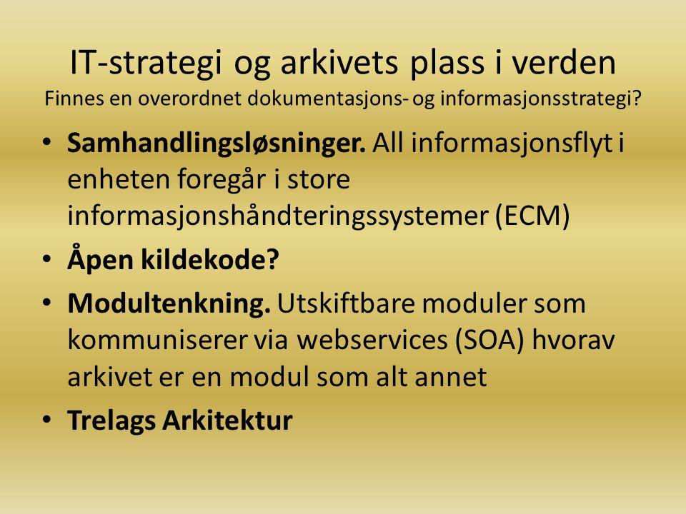 IT-strategi og arkivets plass i verden Finnes en overordnet dokumentasjons- og informasjonsstrategi