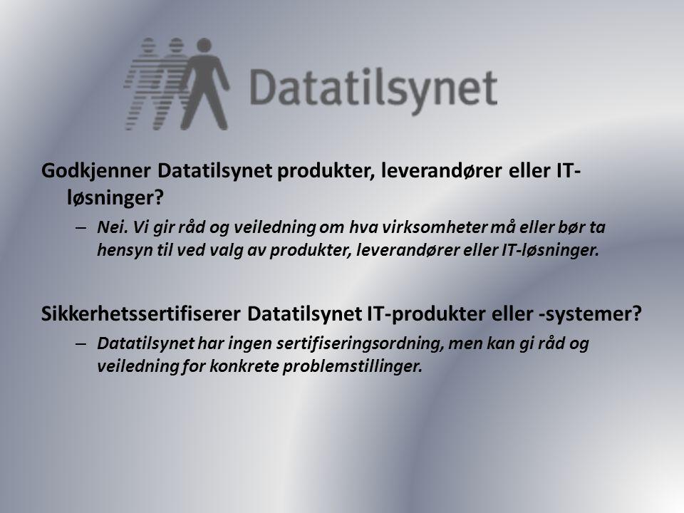 Godkjenner Datatilsynet produkter, leverandører eller IT-løsninger