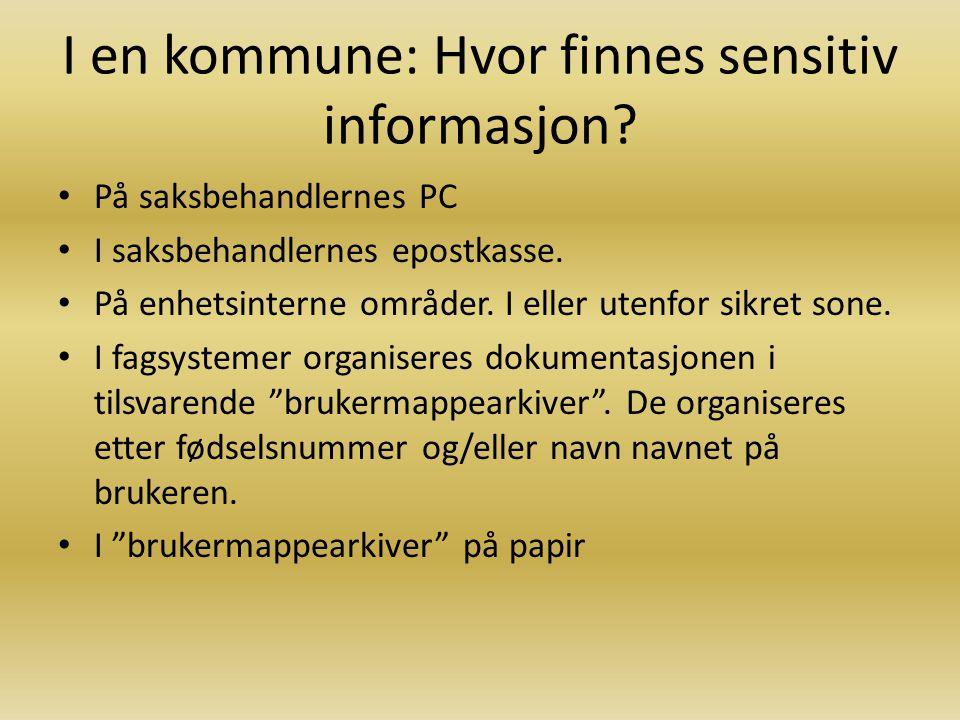 I en kommune: Hvor finnes sensitiv informasjon