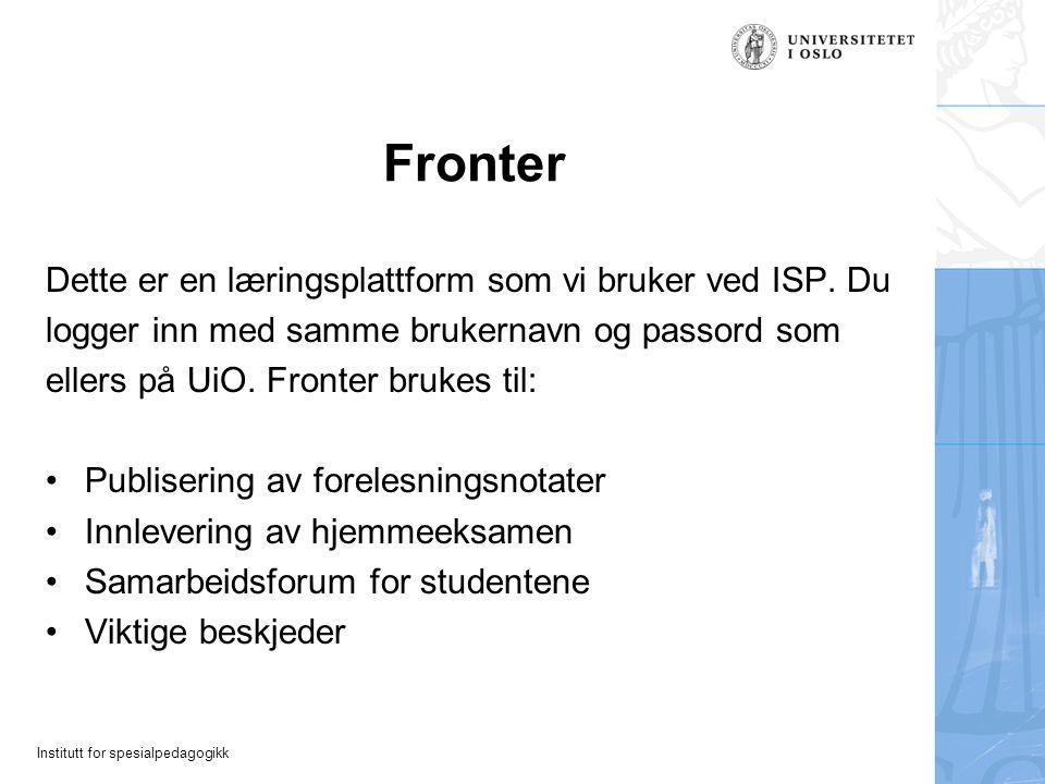Fronter Dette er en læringsplattform som vi bruker ved ISP. Du