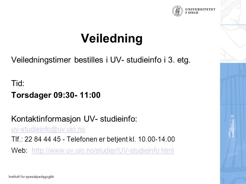 Veiledning Veiledningstimer bestilles i UV- studieinfo i 3. etg. Tid:
