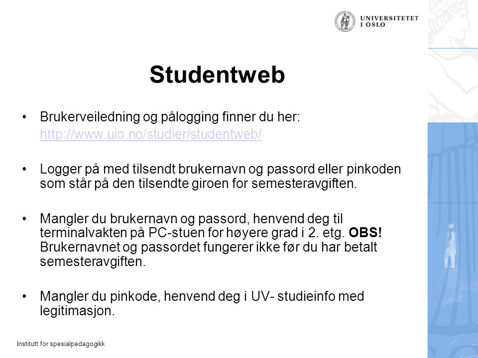Studentweb Brukerveiledning og pålogging finner du her: