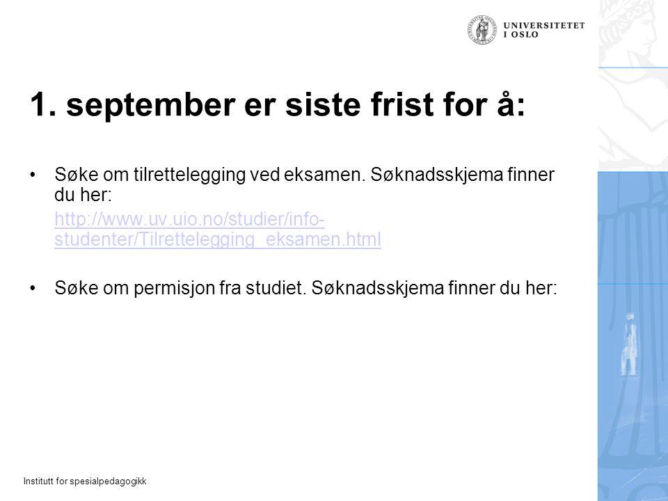 1. september er siste frist for å: