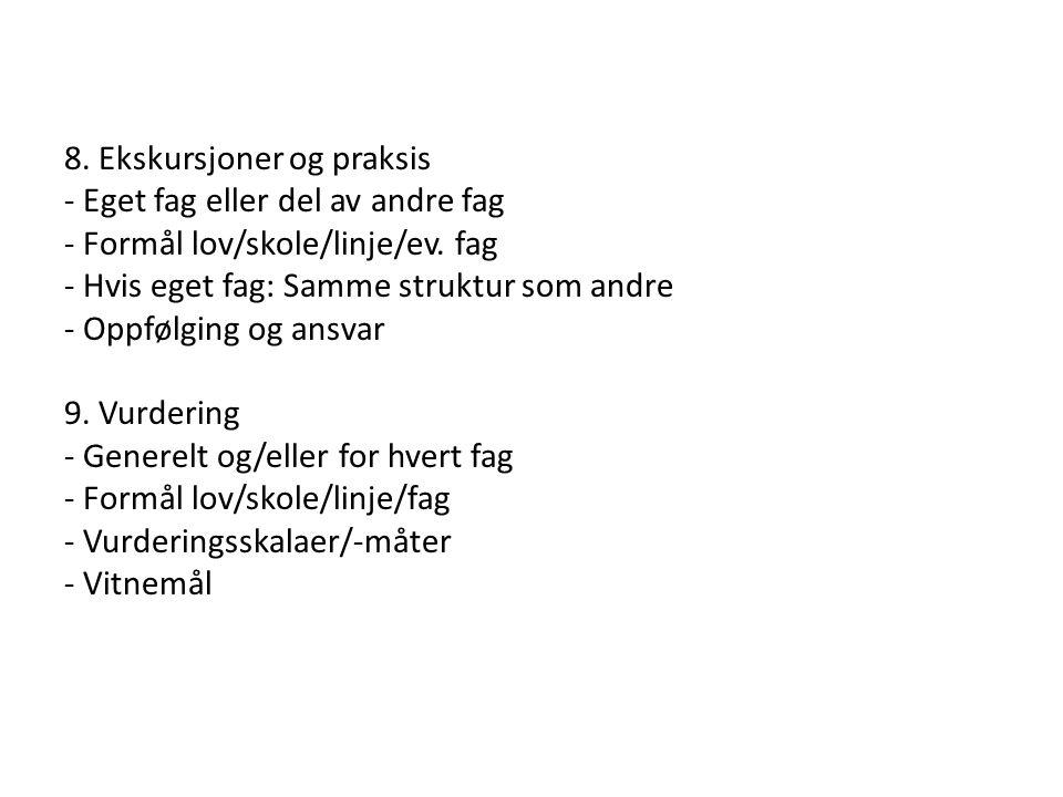 8. Ekskursjoner og praksis - Eget fag eller del av andre fag - Formål lov/skole/linje/ev.