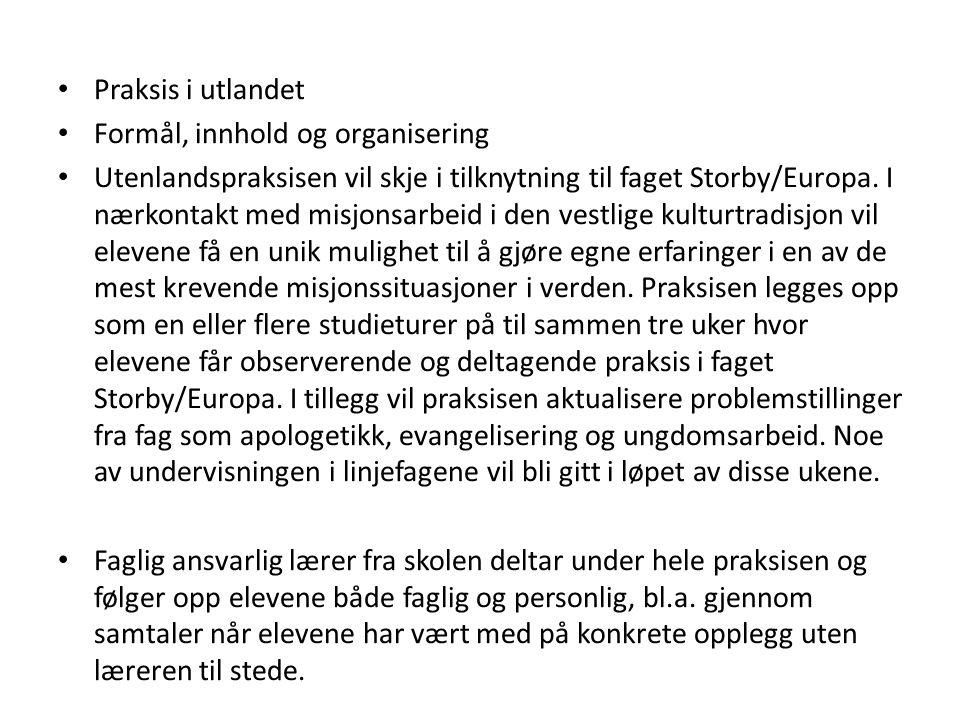 Praksis i utlandet Formål, innhold og organisering.