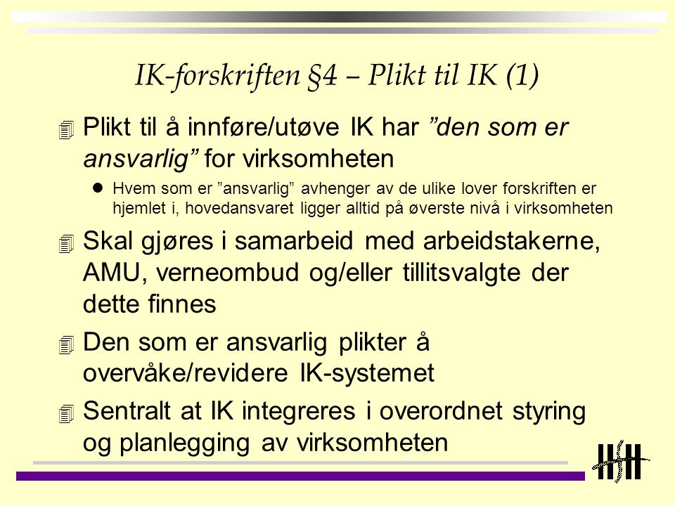 IK-forskriften §4 – Plikt til IK (1)