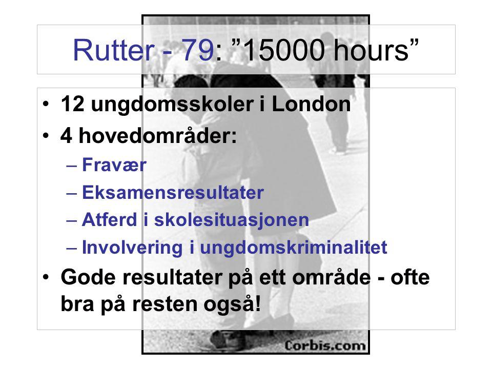 Rutter - 79: 15000 hours 12 ungdomsskoler i London 4 hovedområder: