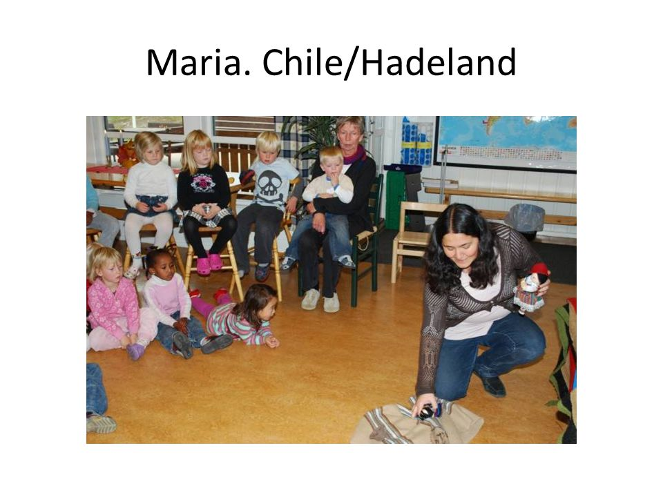 Maria. Chile/Hadeland