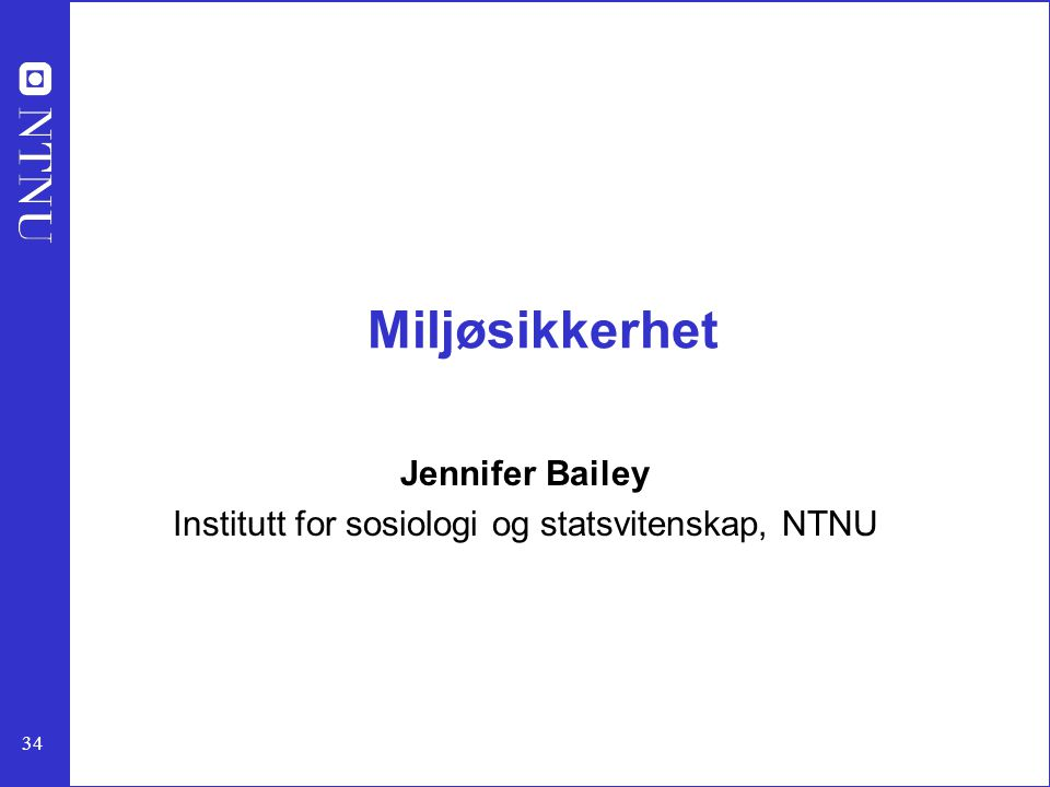 Jennifer Bailey Institutt for sosiologi og statsvitenskap, NTNU