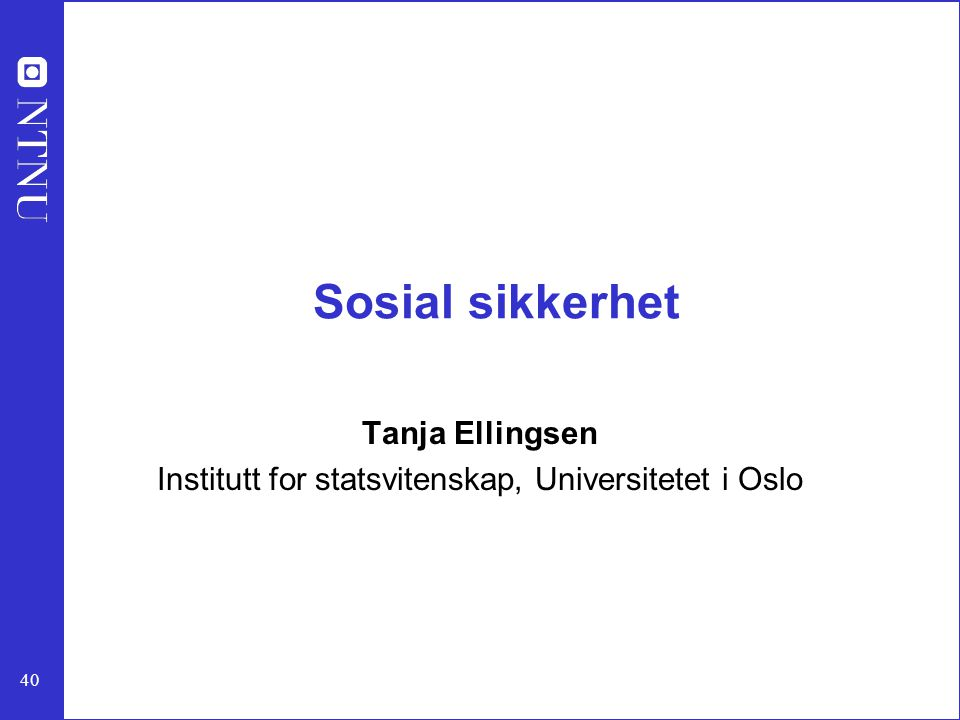 Tanja Ellingsen Institutt for statsvitenskap, Universitetet i Oslo