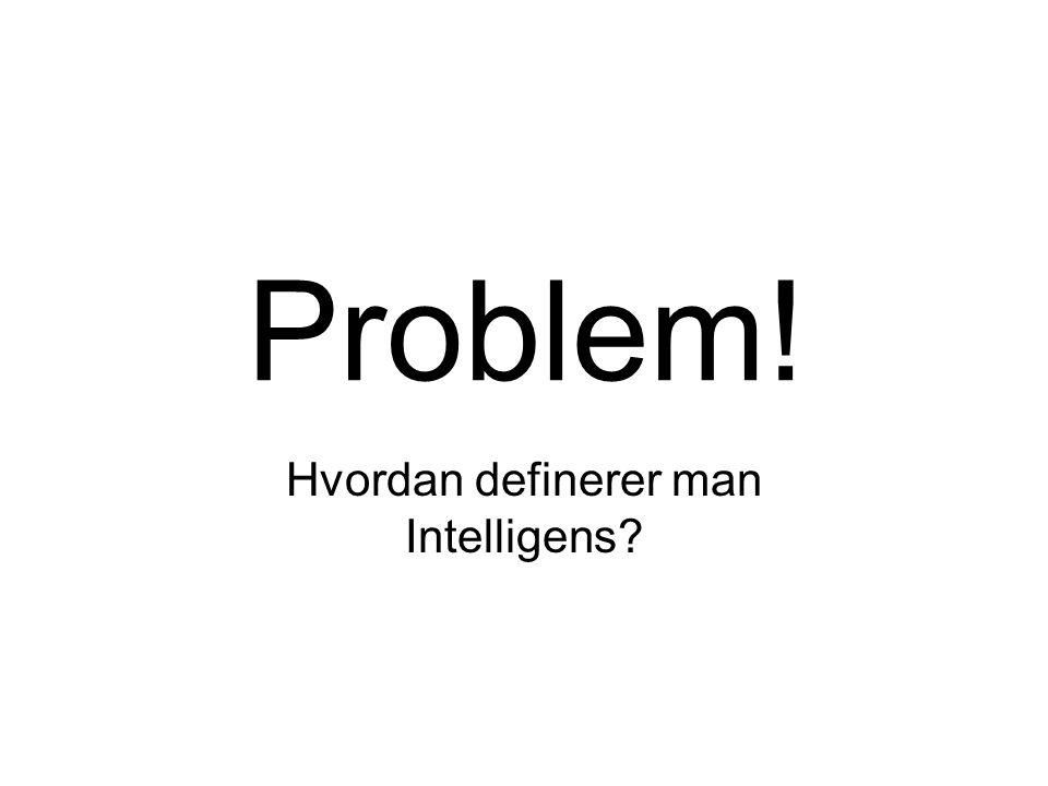 Hvordan definerer man Intelligens