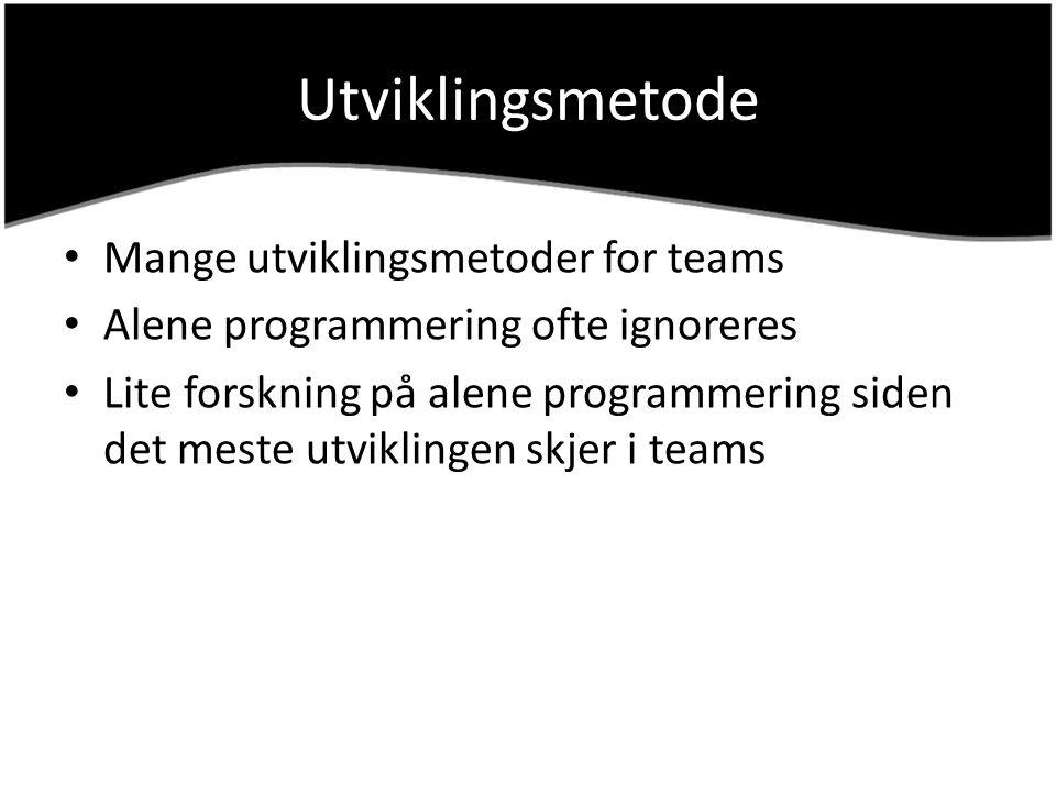 Utviklingsmetode Mange utviklingsmetoder for teams