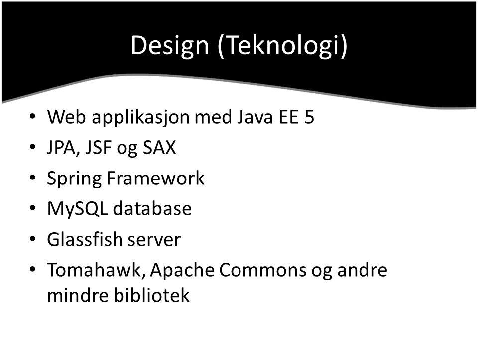 Design (Teknologi) Web applikasjon med Java EE 5 JPA, JSF og SAX