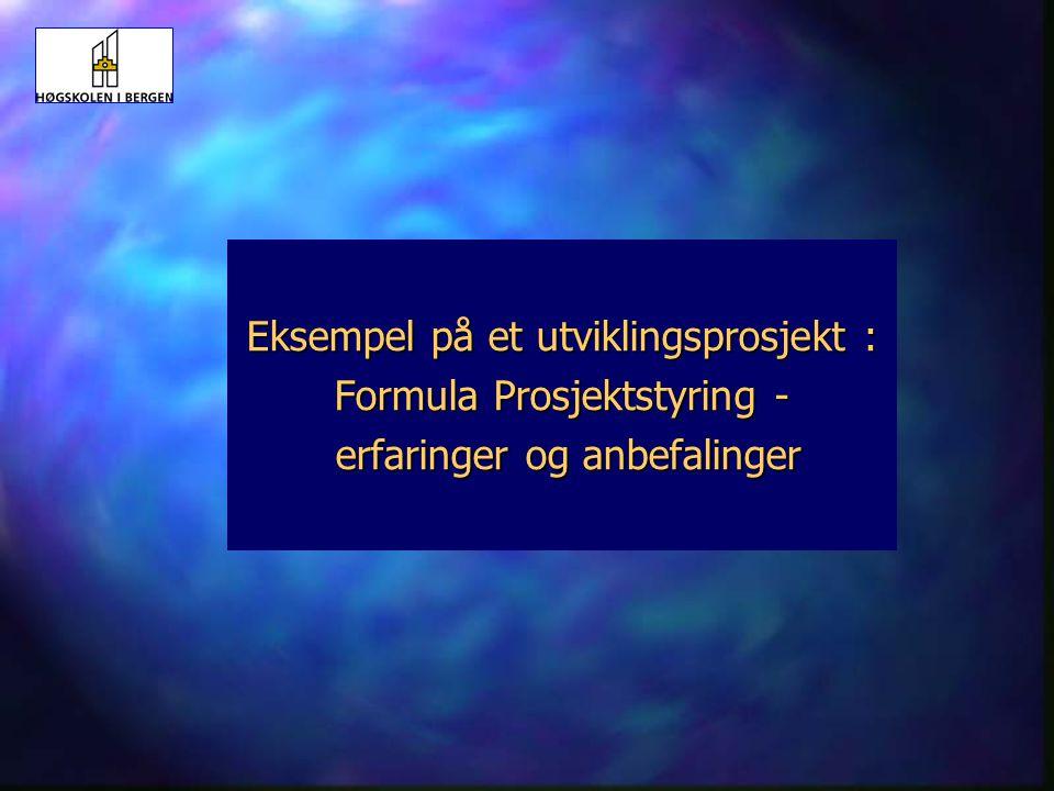 Eksempel på et utviklingsprosjekt : Formula Prosjektstyring - erfaringer og anbefalinger
