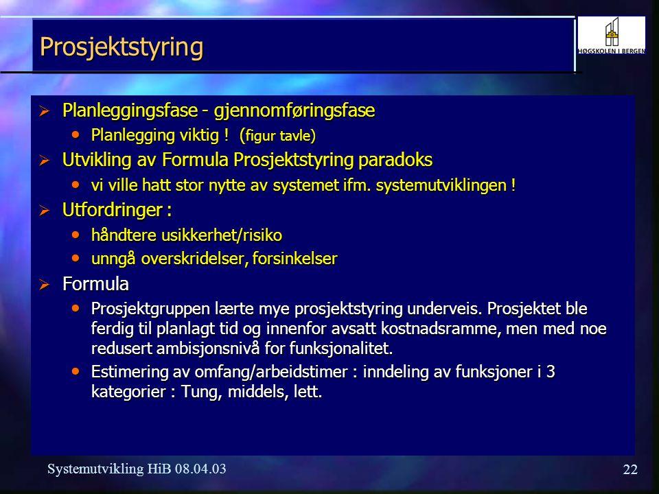 Prosjektstyring Planleggingsfase - gjennomføringsfase