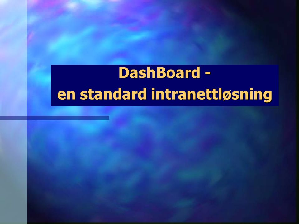 DashBoard - en standard intranettløsning
