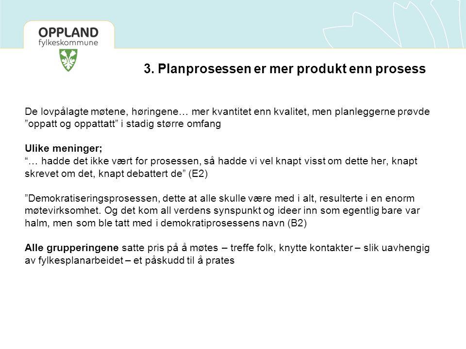3. Planprosessen er mer produkt enn prosess